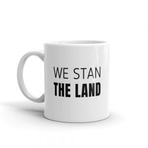 We Stan The Land mug